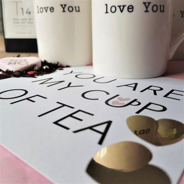 een thee vol liefde, deze T14 YOU ARE MY CUP OF TEA,