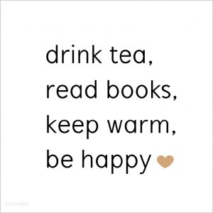 mooie kaart voor een theedrinker, in medium en XL formaat, met de tekst drink tea, read books, keep warm, be happy