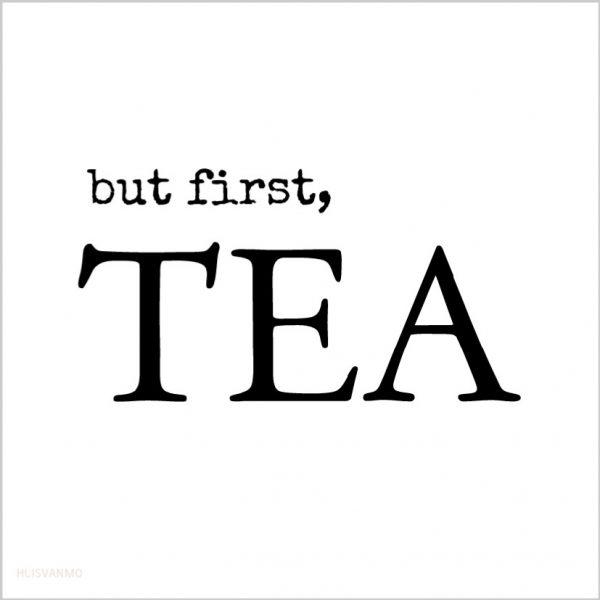 tweezijdig bedrukte kaart waar je blij van wordt, but first TEA / because I'm happy